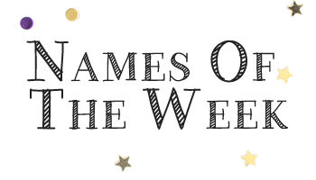 Names of the Week