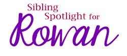 Sibling Spotlight Rowan