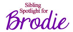 Sibling Spotlight Brodie