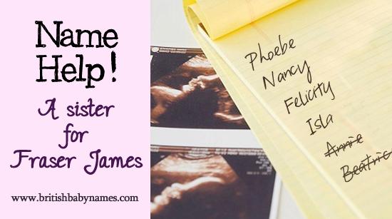Name Help - Sister for Fraser