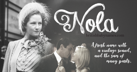 Name of the Week: Nola - British Baby Names