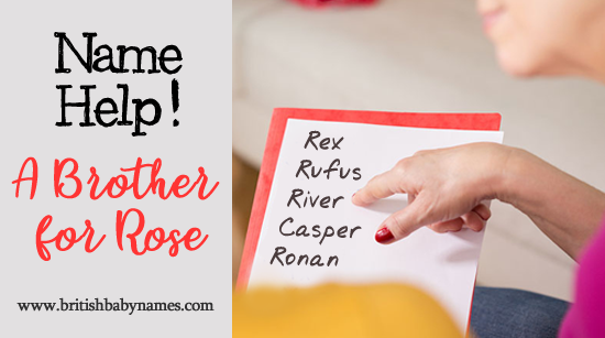 Name Help - Brother for Rose