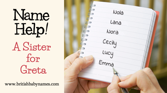 Name Help - Sister for Greta