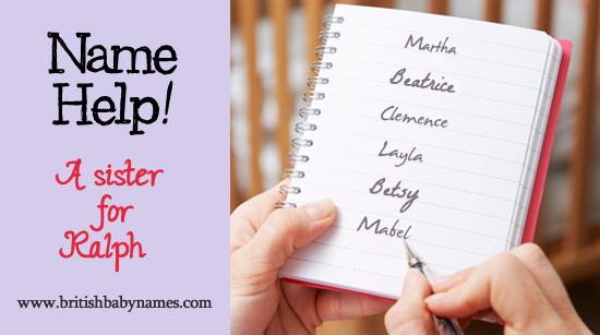 Name Help - Sister for Ralph