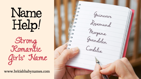 Name Help - Strong romantic girls name