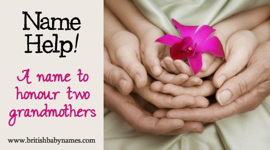 Name Help - Name to honour two grandmothers
