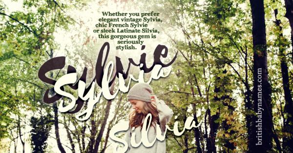 Name of the Week: Sylvia, Sylvie - British Baby Names