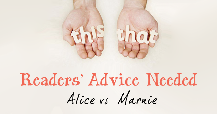 Reader Advice - Alice vs Marnie