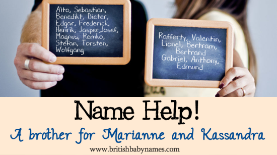 Name Help - Brother for Marianne and Kassandra