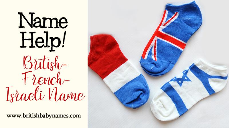 Name Help - British-French-Israeli Name