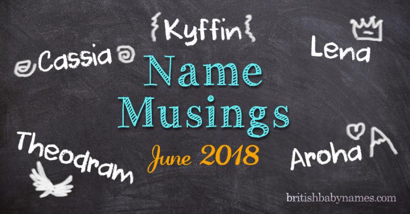 Name Musings June 2018