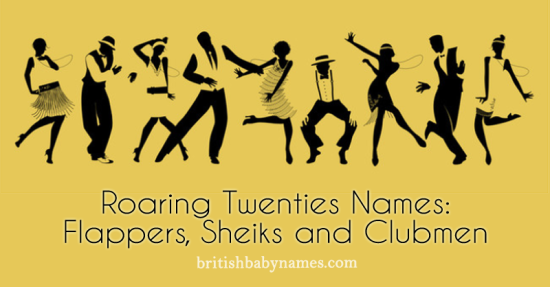 Roaring Twenties Names - Flappers  Sheikhs and Clubmen