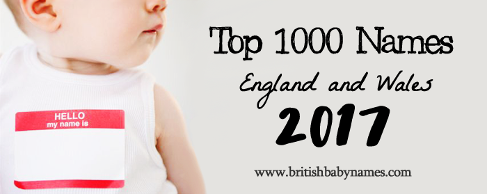 Top 1000 Names in England and Wales, 2017 - British Baby Names
