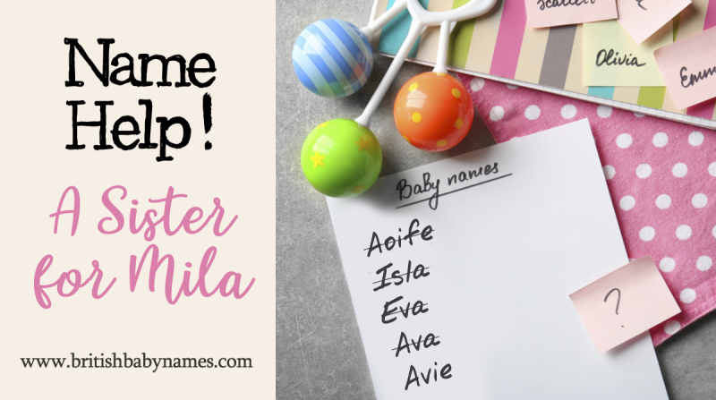 Name Help - A sister for Mila