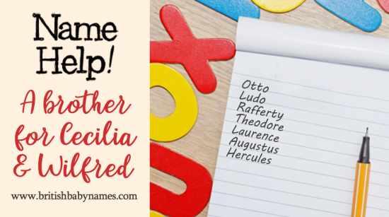 Name Help - Brother for Cecilia and Wilfred