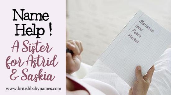 Name Help - Sister for Astrid and Saskia